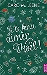 Je te ferai aimer Noël ! par Leene