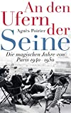 'An den Ufern der Seine: Die magischen...' von 'Agnès Poirier'