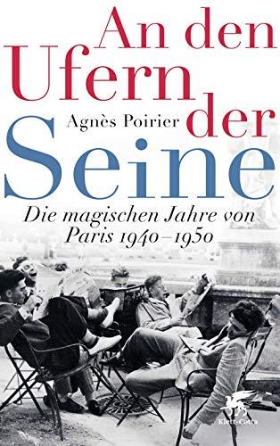 Buchseite und Rezensionen zu 'An den Ufern der Seine: Die magischen Jahre von Paris 1940 - 1950' von Agnès Poirier