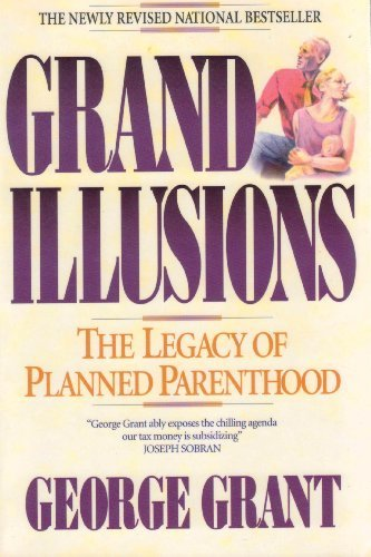 grand-illusions-the-legacy-of-planned-parenthood-by-george-grant-1993-08-02