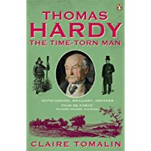 By Claire Tomalin - Thomas Hardy: The Time-torn Man