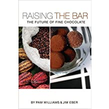 By Williams, Pam ( Author ) [ Raising the Bar: The Future of Fine Chocolate ] Oct - 2012 { Hardcover }