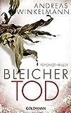 Bleicher Tod: Psychothriller