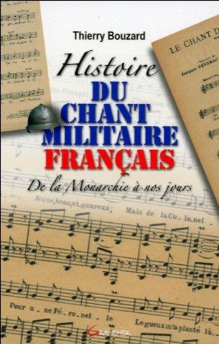 Histoire du chant militaire français : De la monarchie à nos jours par Thierry Bouzard