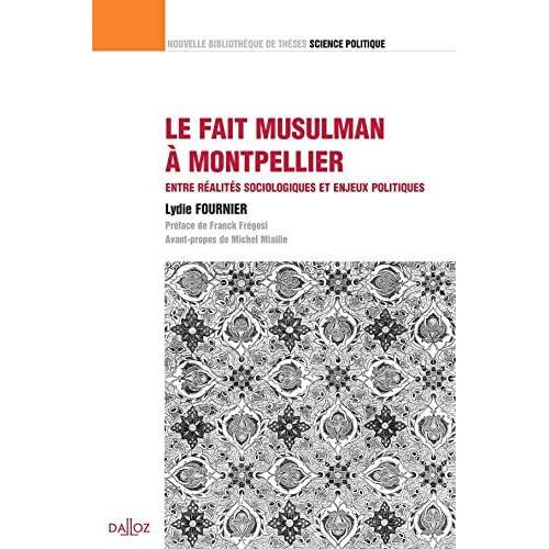 Le fait musulman à Montpellier. Entre réalités sociologiques et enjeux politiques