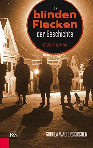 die-blinden-flecken-der-geschichte-osterreich-1927-1938
