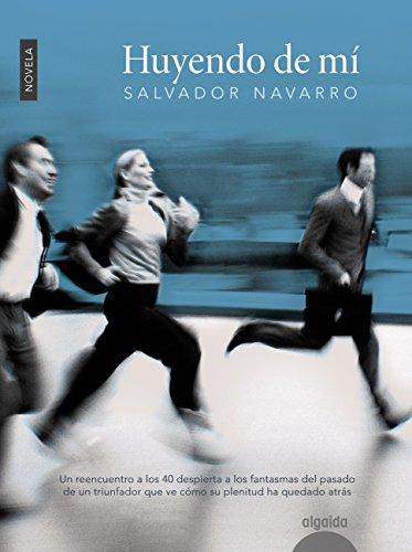 Huyendo de mi (Algaida Literaria - Algaida Narrativa) por Salvador Navarro León