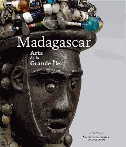 Madagascar : Arts de la Grande Ile par Collectif