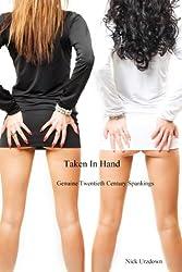 Taken in Hand: Genuine Twentieth Century Spankings