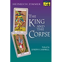 The King and the Corpse: Tales of the Soul's Conquest of Evil (Bollingen Series)