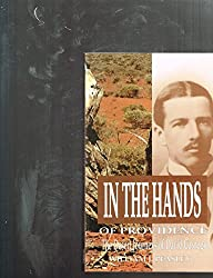 IN THE HANDS OF PROVIDENCE. The Desert Journeys of David Carnegie.