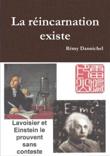 La réincarnation existe par Rémy Daunichel