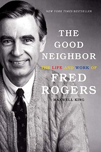 Pdf Download The Good Neighbor The Life And Work Of Fred Rogers Ebook Epub Kindle By Maxwell King Gh73wu4r4938riewferhg78