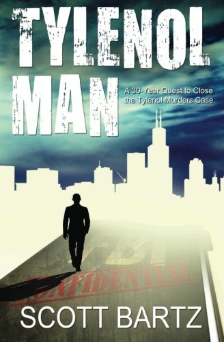 tylenol-man-a-30-year-quest-to-close-the-tylenol-murders-case-tymurs-book-2-volume-2-by-scott-bartz-