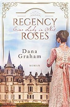 Regency Roses. Eine Lady in Not von [Graham, Dana]