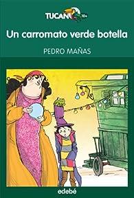 UN CARROMATO VERDE BOTELLA par  Pedro Mañas Romero