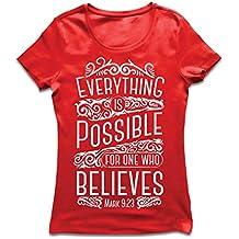 Camiseta mujer Jesucristo: Todo es posible para quien cree: religión cristiana, fe, Biblia, Pascua, resurrección