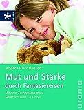 Mut und Stärke durch Fantasiereisen (Amazon.de)