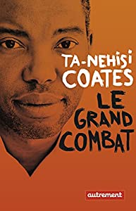 vignette de 'Le Grand combat (Ta-Nehisi COATES)'