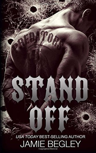 Stand Off: Volume 2 (Predators MC) by Begley, Jamie (July 4, 2015) Paperback