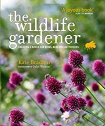 The Wildlife Gardener: Creating a Haven for Birds, Bees and Butterflies by Kate Bradbury (2013-04-25)