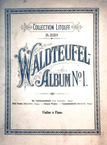 Die beliebtesten Tänze -Album Nr. 1 [Die Schlittschuhläufer, Mein Traum, Dolores Walzer, Vergissmeinnicht] Violine und Piano - Flöte und Piano (Notenheft)