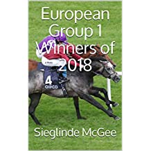 European Group 1 Winners of 2018 (English Edition)