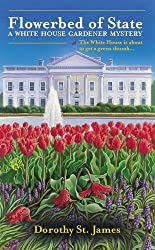 Flowerbed of State (A White House Gardener Mystery) by Dorothy St. James (2011-05-03)