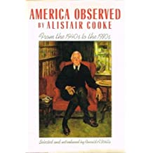 America Observed: The Newspaper years of Alistair Cooke by Alistair Cooke (1988-11-19)
