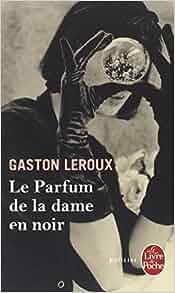 Amazon.fr - Le Parfum de la dame en noir - Gaston Leroux