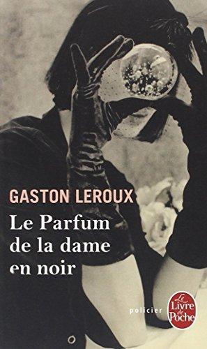 Le Parfum de la dame en noir par Gaston Leroux