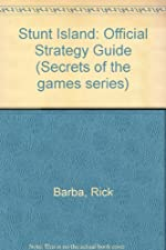 Stunt Island - The Official Strategy Guide de Rick Barba