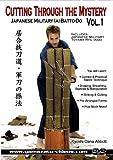 Cutting Through the Mystery 'Japanese Military Iai-Batto-Do' - Dana Abbott