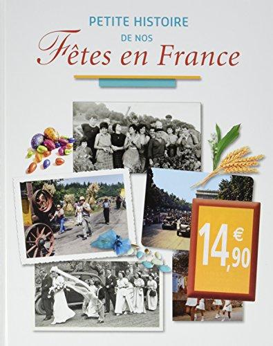 Petite histoire de nos fêtes en France.-