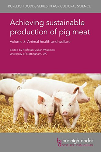 Achieving sustainable production of pig meat Volume 3: Animal health and welfare (Burleigh Dodds Series in Agricultural Science Book 25) (English Edition)