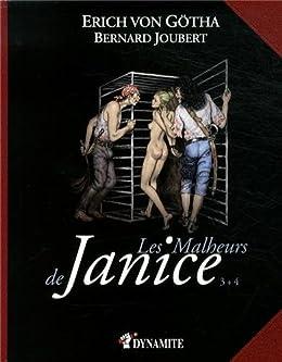 Les Malheurs de Janice; tomes 3 et 4 (CANICULE)