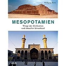 Mesopotamien: Wiege der Zivilisation und aktueller Krisenherd