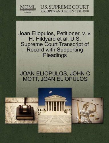 Joan Eliopulos, Petitioner, v. v. H. Hildyard et al. U.S. Supreme Court Transcript of Record with Supporting Pleadings
