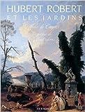 hubert robert et les jardins de jean de cayeux michel serres 3 novembre 1987