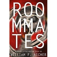 Roommates: A Creepy Little Bedtime Story (Creepy Little Bedtime Stories Book 3)