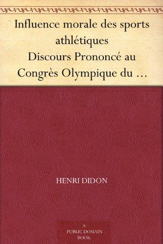 Couverture du livre Influence morale des sports athlétiques Discours Prononcé au Congrès Olympique du Havre, Le 29 Juillet 1897.