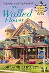The Walled Flower (Victoria Square Mystery) by Lorraine Bartlett (2012-02-07)
