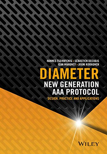 Diameter: New Generation AAA Protocol - Design, Practice and Applications