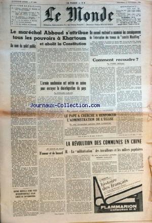 MONDE (LE) [No 4299] du 19/11/1958 - le marechal abboud s'attribue tous les pouvoirs a khartoum et abolit la constitution - l'armee suodanaise est entree en scene pour enrayer la desintegration du pays par sablier au nom du salut public aucune nouvelle d'une fusee intercontinentale atlas lancee de cap-canaveral d'amour et de hasard par florenne la revolution des comunes en chine - la militarisation des travailleurs et les milices populaires par guilllain - le pape a cherche a renforcer l'admin par Collectif
