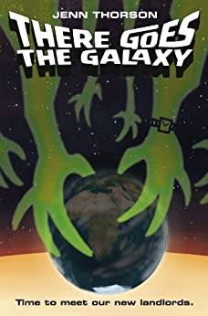 There Goes the Galaxy (English Edition) di [Thorson, Jenn]