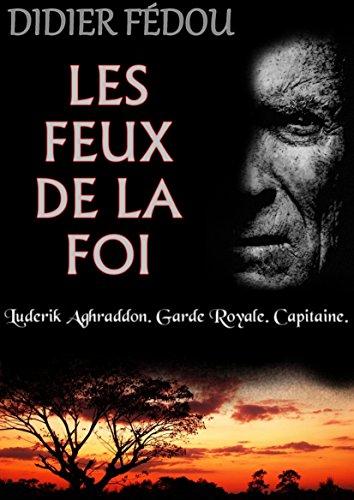 Les feux de la foi: Une enquête du Capitaine Luderik Aghraddon t.2