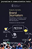 Brand journalism. Storytelling e marketing: nuove opportunità per i professionisti dell'informazione