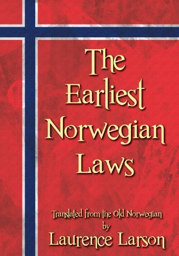 The Earliest Norwegian Laws: Being the Gulathing Law and the Frostathing Law. by Laurence M. Larson (2011-06-15)
