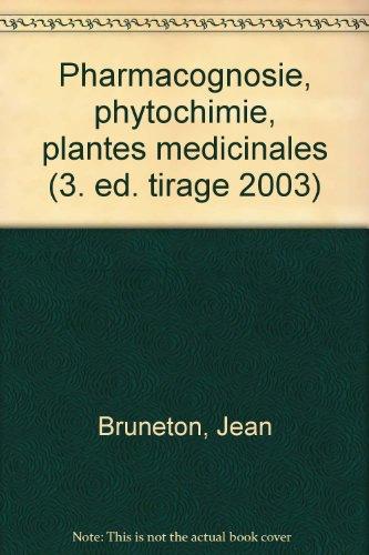 Pharmacognosie : Phytochimie, plantes mdicinales