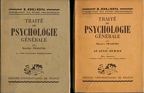 Traité de psychologie générale (2 tomes, manque le 3) - T1, Les fonctions élémentaires - T2, Le génie humain (Ses oeuvres : Technique , Religion , Art et science , Langage , Politique)